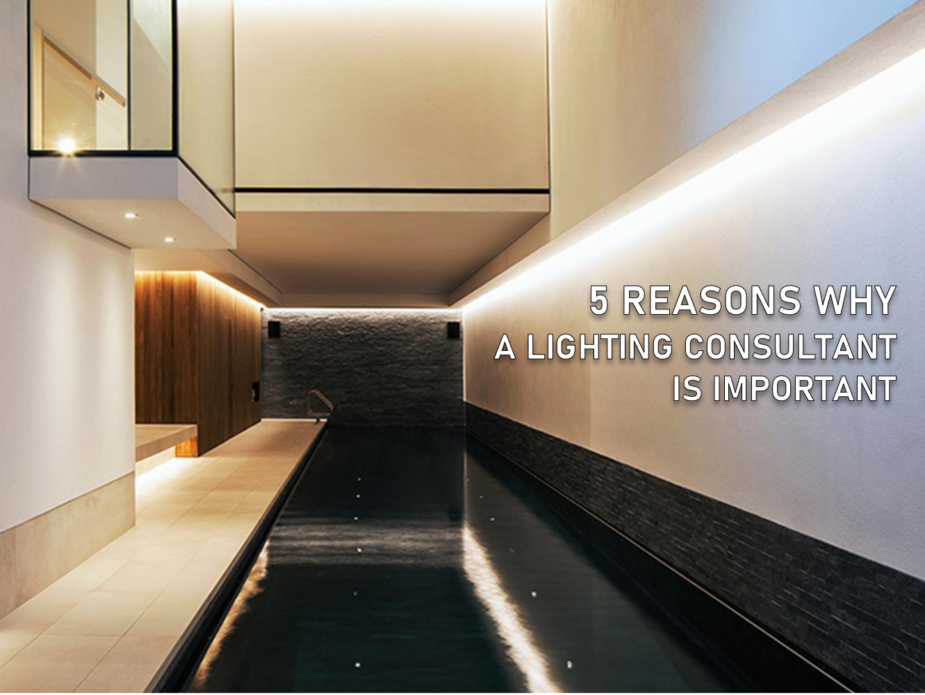 5 Reasons Why A Lighting Consultant Is Important